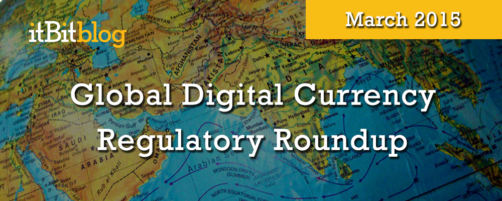 GlobalDigitalCurrencyRegulatoryRoundup-March2015